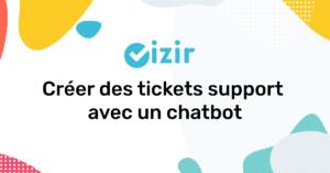 Créer des tickets support