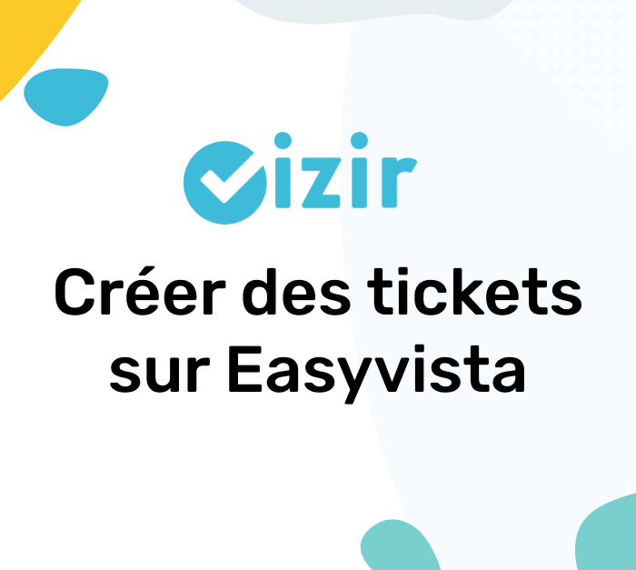 Créer un ticket qualifié dans EasyVista